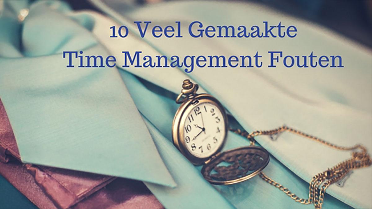10 Veel Gemaakt Time Management Fouten