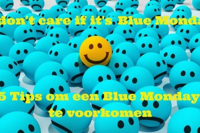 5 Tips Om Een Blue Monday Te Voorkomen